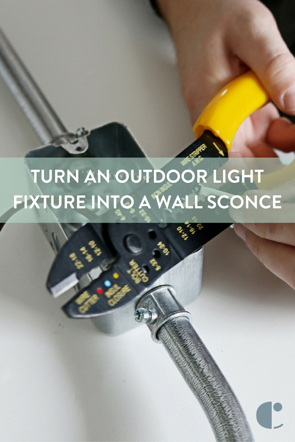 How To: Turn an Outdoor Light Fixture Into an Indoor Industrial Modern Wall Sconce