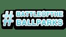 #BattleoftheBallparks