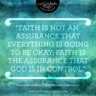 Faith is Assurance God is in Control