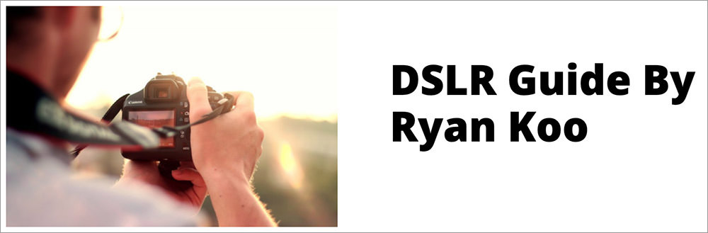 DSLR-Guide-By-Ryan-Koo