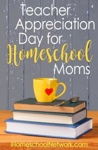 What Does The Homeschool Mom Want For Teacher Appreciation Day? •  IHomeschool Network