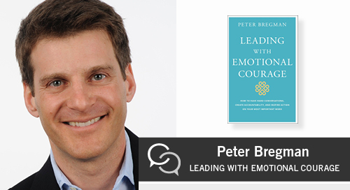 How to Lead with Emotional Courage with Peter Bregman