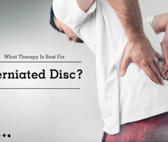 What Therapy Is Best For Herniated Disc