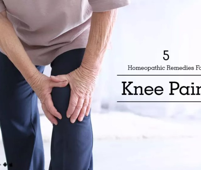 Homeopathic Remedies For Knee Pain