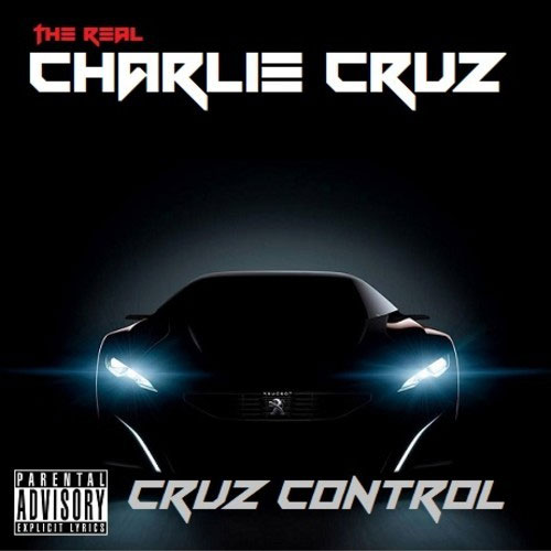 The Real Charlie Cruz - Cruz Control Mixtape