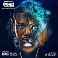 Meek Mill - Dreamchasers 3 (Hosted By DJ Drama)