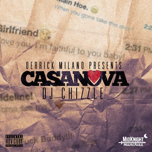 Derrick Milano - Casanova (Hosted by DJ Chizzle)