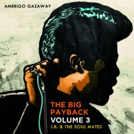Amerigo Gazaway – The Big Payback Vol. 3 (J.B. & The Soul Mates)