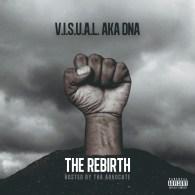 V.I.S.U.A.L aka DNA – The Rebirth (Hosted by Tha Advocate)