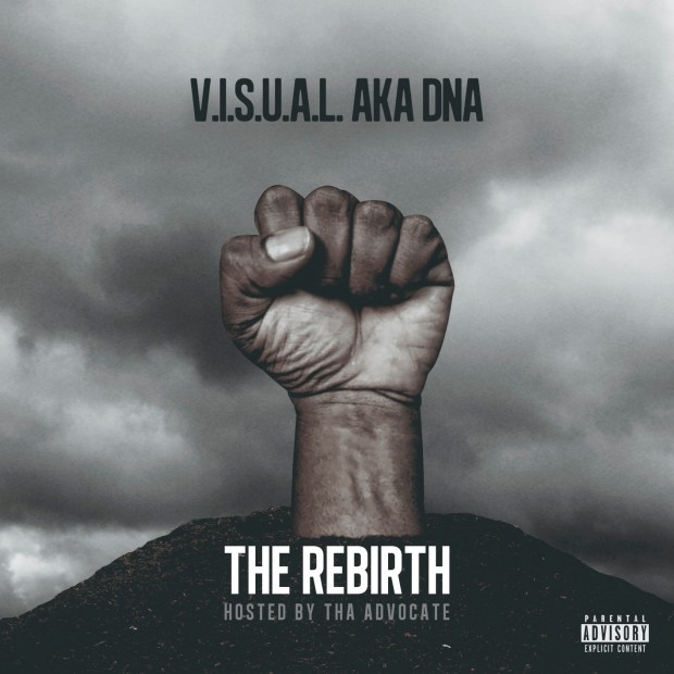 V.I.S.U.A.L aka DNA – The Rebirth (Hosted by Tha Advocate)
