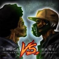 Bo Dean & T Dubb O - Bruce Vs Bane