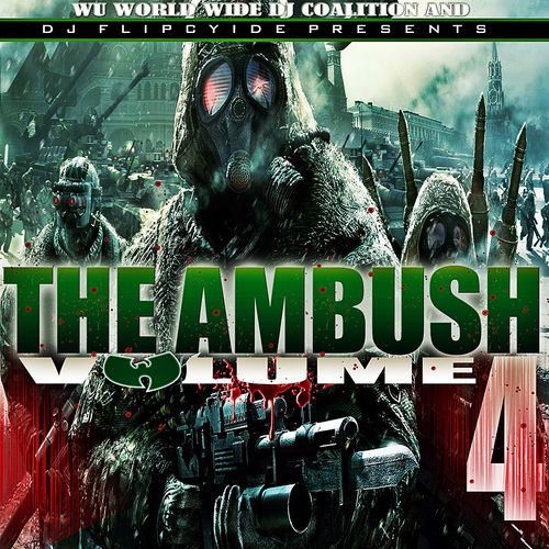 Wu World Wide DJ Coalition & DJ Flipcyide - The Ambush 4