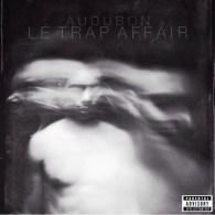 Audubon - Lé Trap Affair