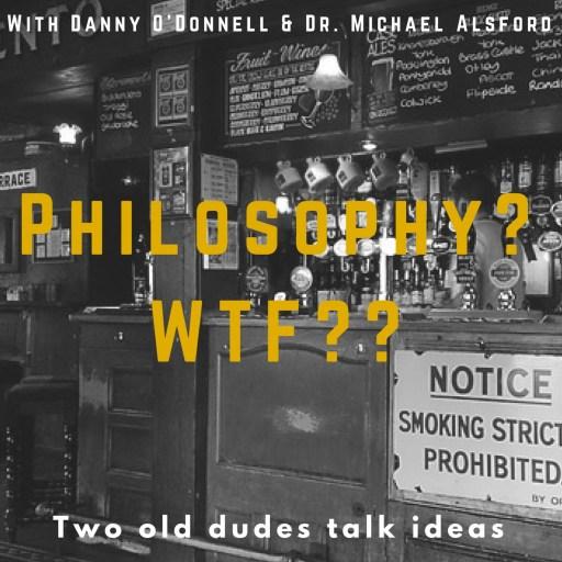Philosophy? WTF??