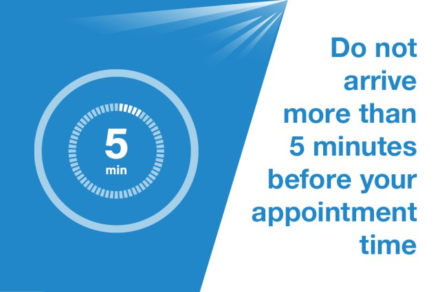 Graphic of a clock with a caption that says 'Do not arrive more than 5 minutes before your appointment time'