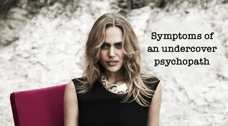 10+ Symptoms of an Undercover Psychopath
