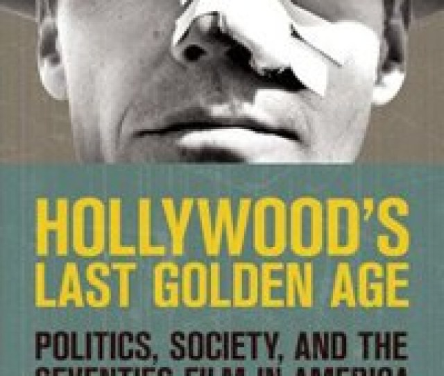 Hollywoods Last Golden Age Offers An Academic Love Letter To S Films Popmatters