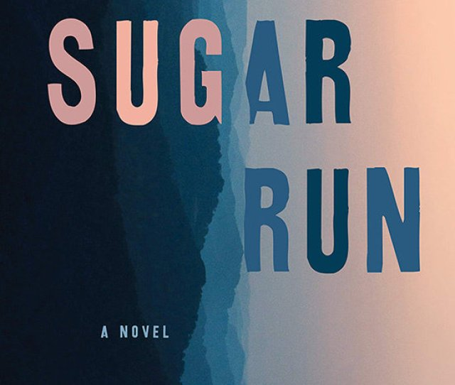 Sugar Run By Mesha Maren Available January  In Her Darkly Crackling Debut Novel Mesha Maren Takes Readers For A Wild Ride The Kind That Feels Like