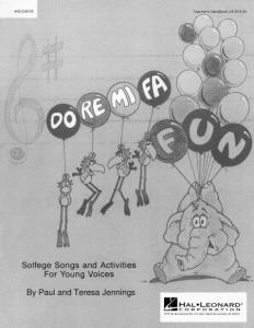 Do Re Mi Fa Fun   Solfege Songs And Activities  Resource  Sheet     Do Re Mi Fa Fun   Solfege Songs And Activities  Resource  Sheet Music By  Paul Jennings  Teresa Jennings   Sheet Music Plus