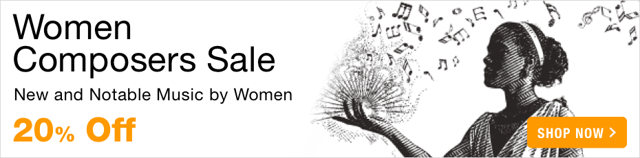 Women Composers Sale - save 20% on notable and new sheet music.