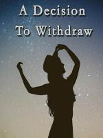 A Decision To Withdraw