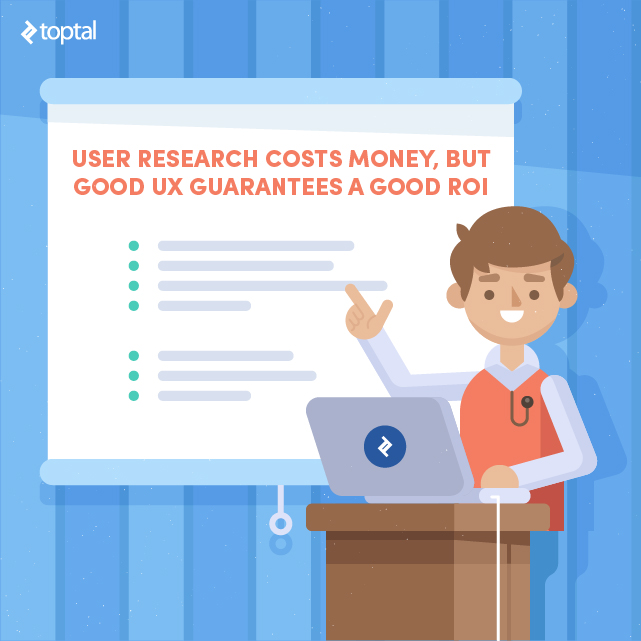 What's the ROI of good user experience? Knowledgeable UX experts must be able to communicate the value of user research to clients.