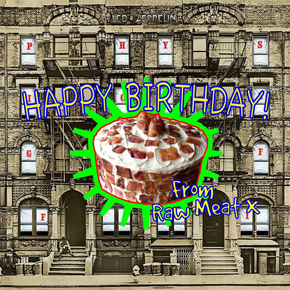 Led Zeppelin Physical Graffiti 40th Birthday Raw Meat