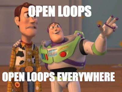 open loops everywhere meme