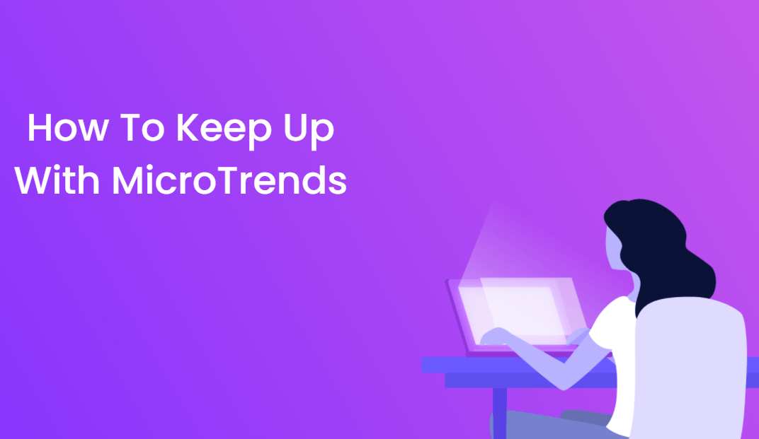How To Keep Up With Micro Trends