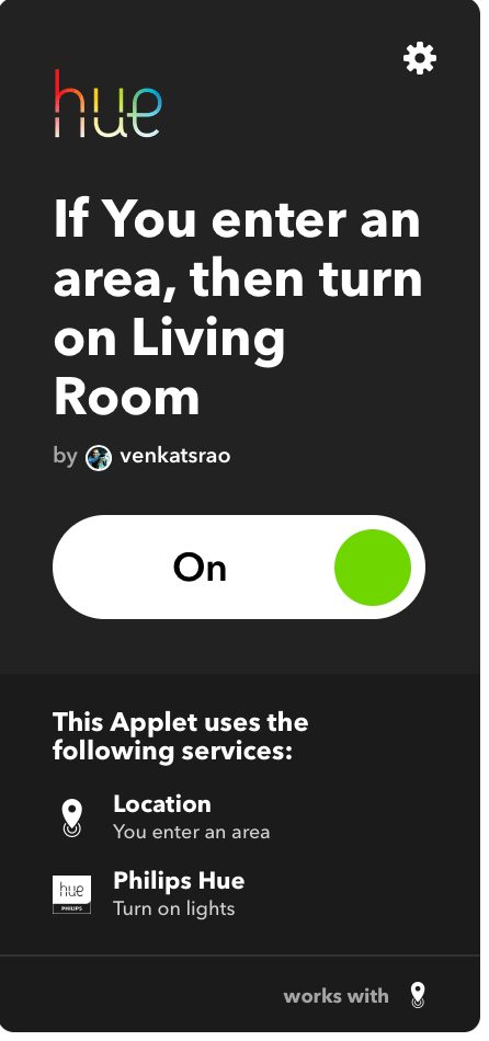 IFTTT applet for turning on lights when the user enters a certain area.