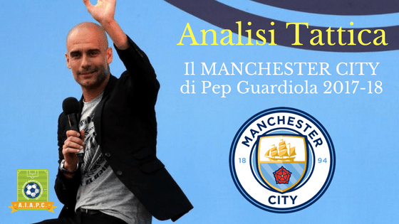 Analisi Tattica: il Manchester City di Pep Guardiola 2017-18