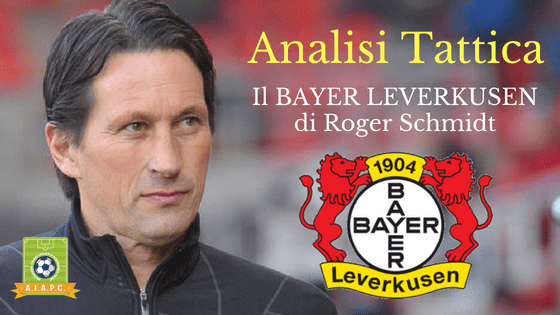 Analisi Tattica: il Bayer Leverkusen di Roger Schmidt