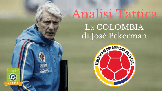 Analisi Tattica: la Colombia di Josè Pekerman