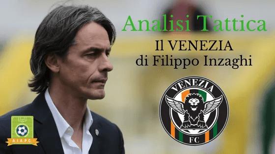Analisi Tattica: il Venezia di Filippo Inzaghi