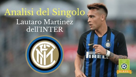 Analisi del Singolo: Lautaro Martinez dell'Inter