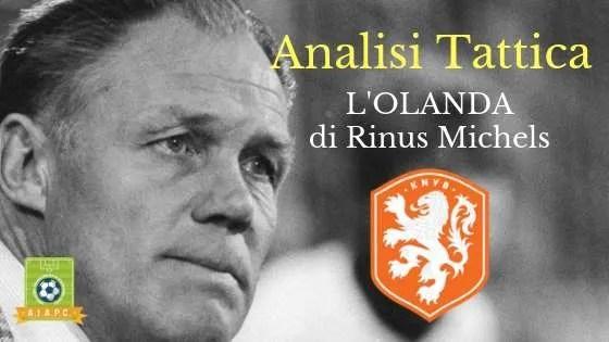 Analisi Tattica: l'Olanda di Rinus Michels