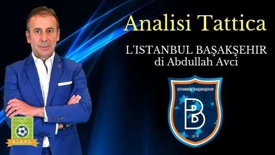 Analisi Tattica: l'Istanbul Başakşehir di Abdullah Avci