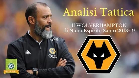 Analisi Tattica: il Wolverhampton di Nuno Espirito Santo 2018-19