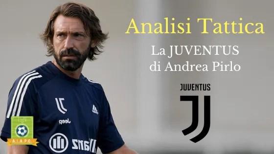 Analisi Tattica: la Juventus di Andrea Pirlo