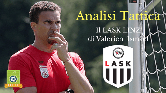 Analisi Tattica: il Lask Linz di Valerien Ismael