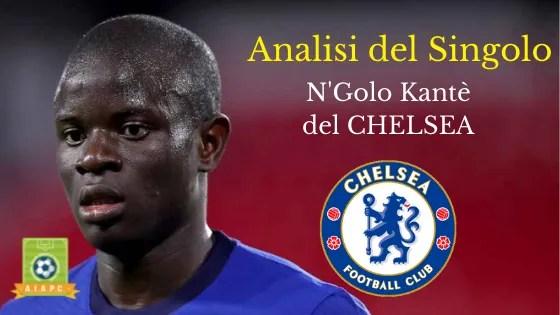 Analisi del Singolo: N'Golo Kantè del Chelsea