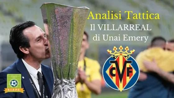 Analisi Tattica: il Villarreal di Unai Emery