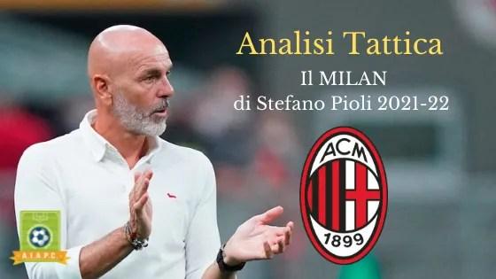 Analisi Tattica: il Milan di Stefano Pioli 2021-22