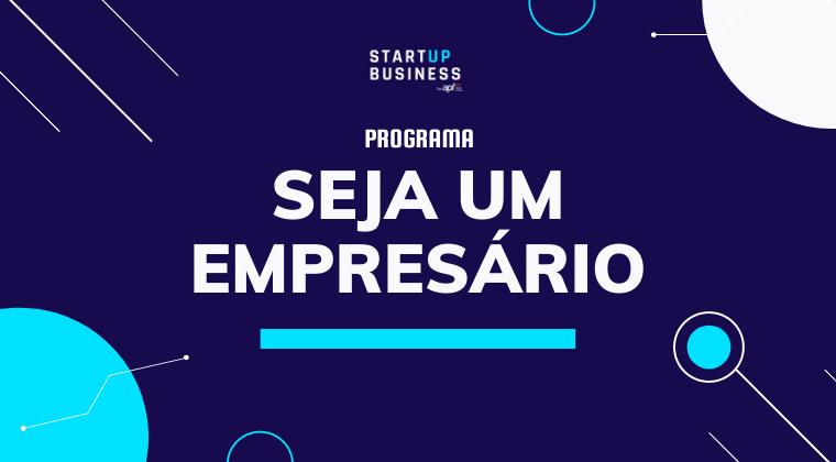 """Inscreva-se no programa de formação e mentoria """"Seja Um Empresário"""""""