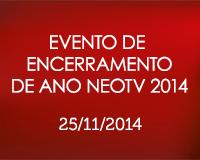 Evento de Encerramento de Ano NEOTV 2014