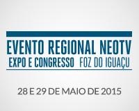 Evento Regional NEOTV - Foz do Iguaçu 2015