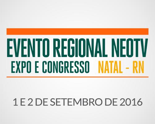 Evento Regional NEOTV - Natal/RN 2016