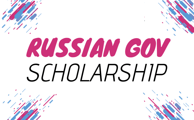 Russian Government Scholarship 2021 -