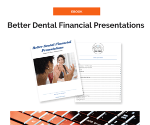 Better Dental Financial EBook to help the dental team with their treatment presentations