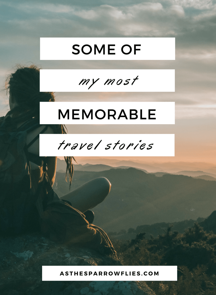 Memorable Travel Experiences | Travel Stories | Travel Tips | Travelling #traveltips #travelstories